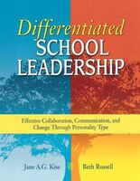 Differentiated School Leadership: Effective Collaboration, Communication, And Change Through…