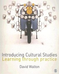 Introducing Cultural Studies: Learning Through Practice