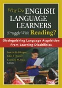 Why Do English Language Learners Struggle With Rea: Distinguishing Language Acquisition From…