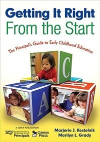 Getting It Right From The Start: The Principal?s Guide To Early Childhood Education