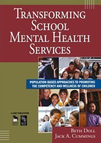 Transforming School Mental Health Services: Population-based Approaches To Promoting The Competency…