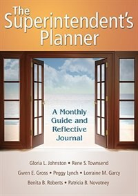 The Superintendent's Planner: A Monthly Guide And Reflective Journal