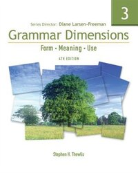 Grammar Dimensions 3: Form, Meaning, Use