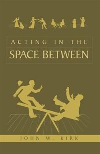 Acting in the Space Between
