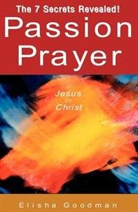Book Passion Prayer of Jesus the Christ by Elisha Goodman