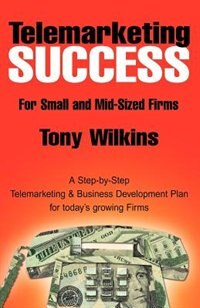 Book Telemarketing Success by Tony Wilkins