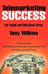 Telemarketing Success de Tony Wilkins