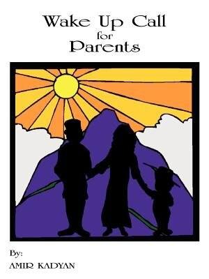 Wake Up Call for Parents by Robbin Ballard