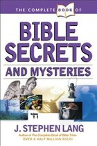 The Complete Book of Bible Secrets and Mysteries: (extra Value Books)