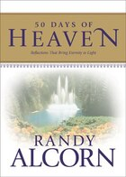 50 Days of Heaven: Reflections That Bring Eternity To Light