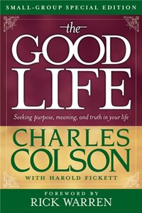 The Good Life Small-Group Special Edition: Seeking Purpose, Meaning, and Truth in Your Life