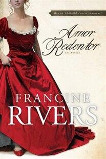 Redeeming Love: Una novela