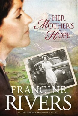 Book Her Mothers Hope by Francine Rivers,