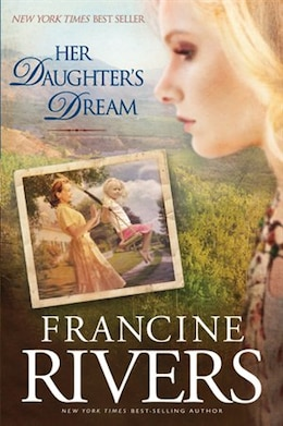Book Her Daughters Dream by Francine Rivers,