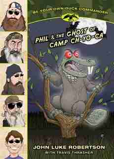 Phil & The Ghost Of Camp Ch-yo-ca by John Luke Robertson