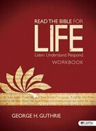 READ THE BIBLE FOR LIFE: Workbook