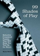 99 Shades of Play: Seductive Crossword Puzzles That Will Keep You Tied Up for Hours
