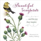 Beautiful Songbirds: ...and the joy they inspire.