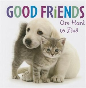 Good Friends Are Hard to Find by Sellers Publishing Inc.