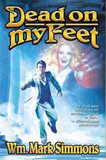 Dead on My Feet by Wm. Mark Simmons
