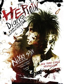 Book The Heroin Diaries: A Year in the Life of a Shattered Rock Star by Nikki Sixx