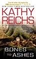 Bones To Ashes: A Novel by Kathy Reichs