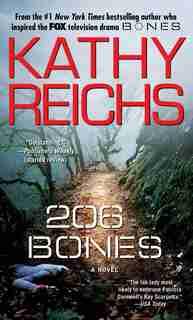 206 Bones: A Novel by Kathy Reichs