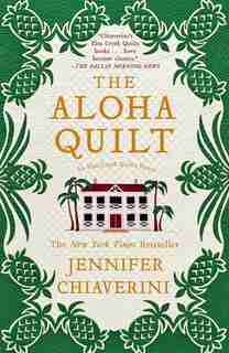 The Aloha Quilt: An Elm Creek Quilts Novel by Jennifer Chiaverini