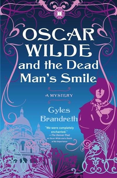 Oscar Wilde and the Dead Man's Smile: A Mystery by Gyles Brandreth