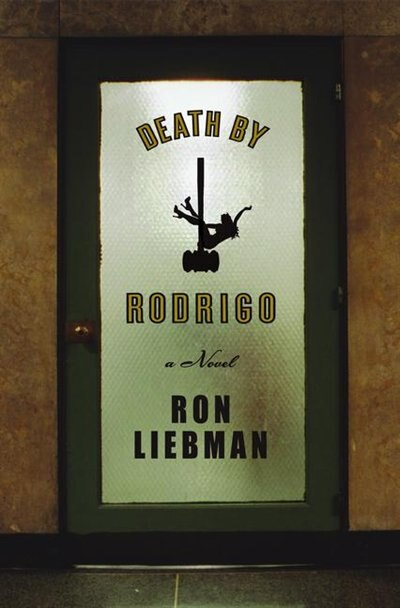 Death by Rodrigo: A Novel by Ron Liebman