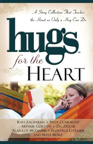 Hugs for the Heart: A Story Collection That Touches the Heart as Only a Hug Can Do by Howard Books
