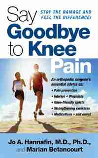 Say Goodbye To Knee Pain by Marian Betancourt