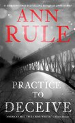 Book Practice to Deceive by Ann Rule
