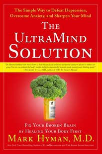 The UltraMind Solution: Fix Your Broken Brain by Healing Your Body First