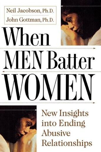 When Men Batter Women by John Gottman