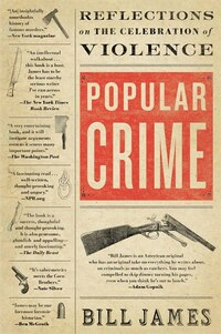 Popular Crime: Reflections on the Celebration of Violence