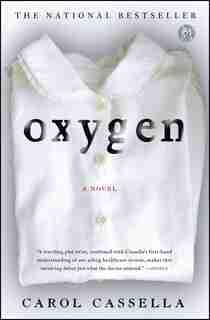 Oxygen: A Novel by Carol Cassella