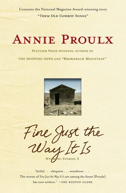 Book Fine Just the Way It Is: Wyoming Stories 3 by Annie Proulx
