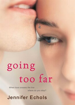 Book Going Too Far by Jennifer Echols