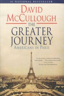 Book The Greater Journey: Americans in Paris by David McCullough