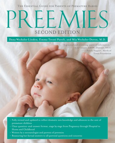 Preemies - Second Edition: The Essential Guide for Parents of Premature Babies by Dana Wechsler Linden