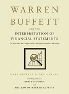Warren Buffett and the Interpretation of Financial Statements: The Search for the Company with a…