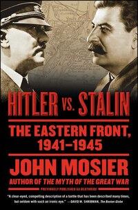 Hitler vs. Stalin: The Eastern Front, 1941-1945