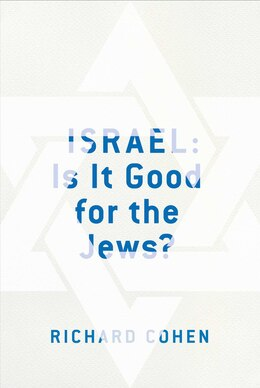 Book Israel: Is It Good for the Jews?: Can it Survive? by Richard Cohen