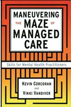 Maneuvering The Maze: Skills For Mental Health Practitioners