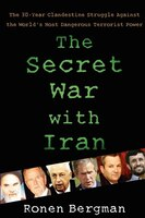 The Secret War with Iran: The 30-Year Clandestine Struggle Against the World's Most Dangerous…