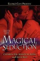 Magical Seduction: Ellora's Cave