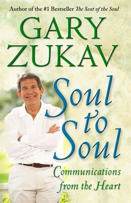 Book Soul to Soul: Communications from the Heart by Gary Zukav
