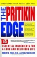 The Pritikin Edge: 10 Essential Ingredients for a Long and Delicious Life by Robert A. Vogel