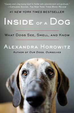 Book Inside of a Dog: What Dogs See, Smell, and Know by Alexandra Horowitz